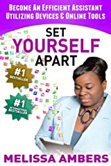 Set Yourself Apart: Become An Efficent Assistant Utilizing Devices & Online Tools Paperback