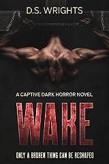 WAKE: A Captive Dark Horror novel Kindle Edition