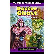 Doctor Ghost, un viaje alucinante: Librojuego (Spanish Edition) May 10, 2018