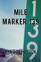 Mile Marker 139 Kindle Edition