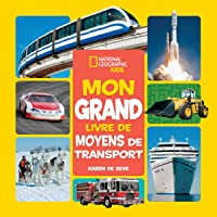 National Geographic Kids : Mon grand livre de moyens de transport