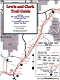 Lewis and Clark Trail Guide: With Documentation of over 400 Lewis and Clark Campsites
