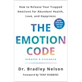 The Emotion Code: How to Release Your Trapped Emotions for Abundant Health, Love, and Happiness (Updated and Expanded Edition