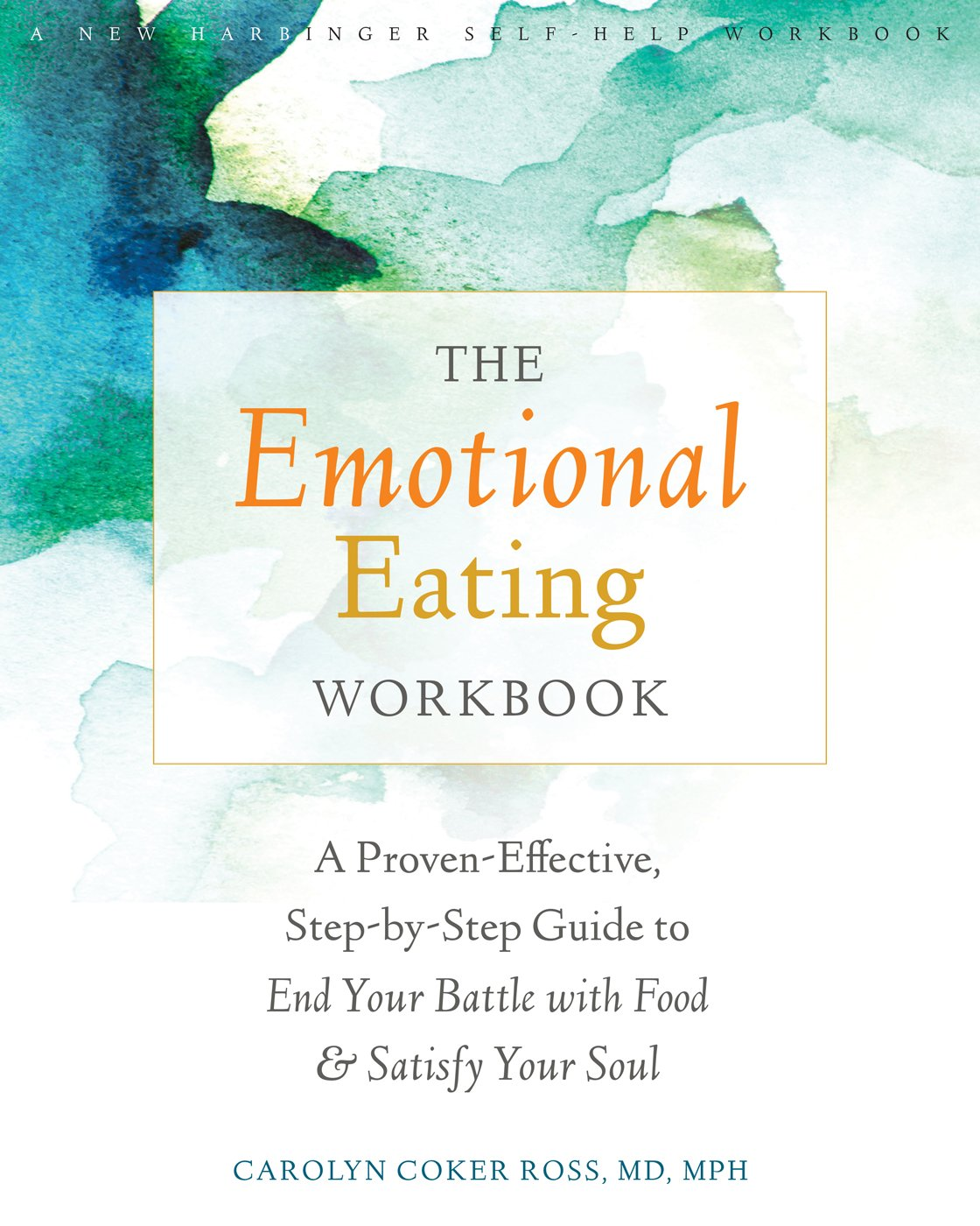 Workbooks eating disorder workbook : The Emotional Eating Workbook: A Proven-Effective, Step-by-Step ...
