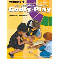 Complete Guide to Godly Play: Volume 4, Revised and Expanded