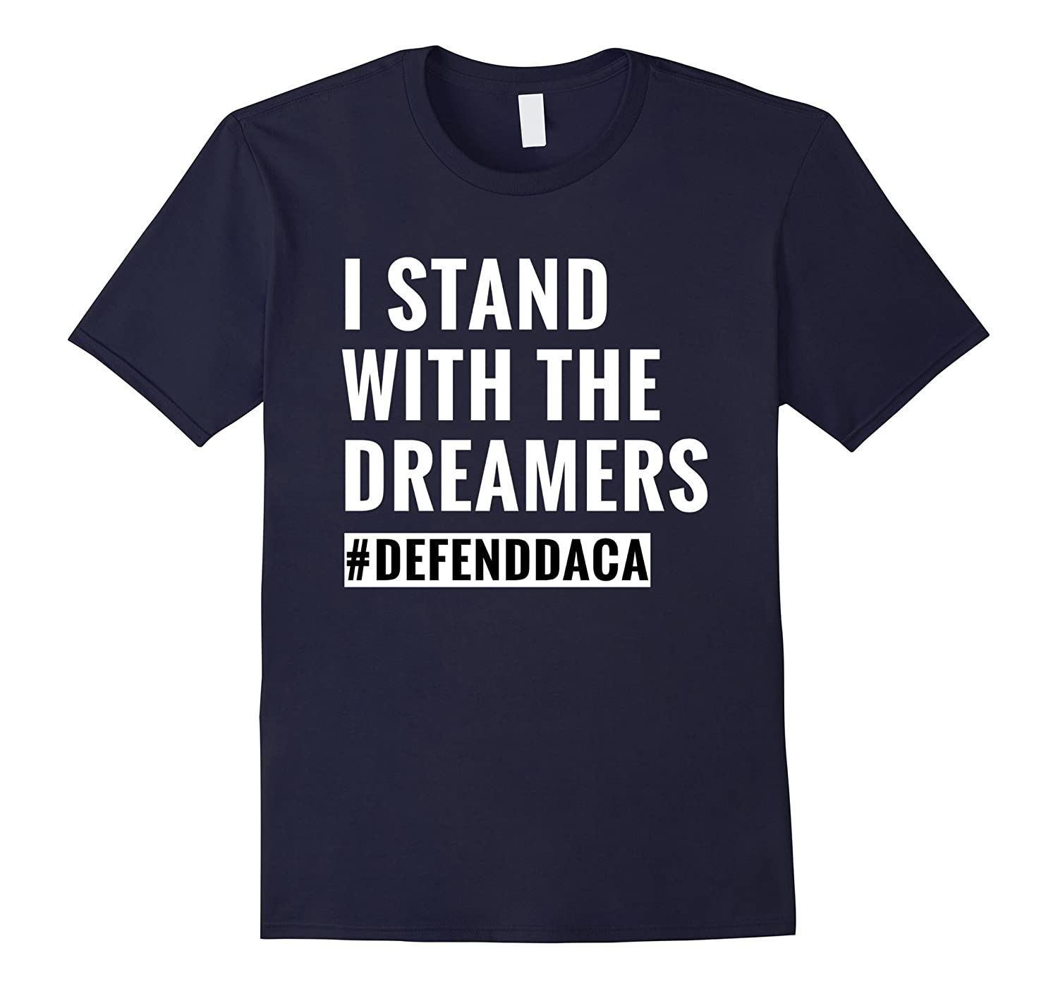 I Stand with the Dreamers T Shirt #Defend DACA Save DACA Tee-CL