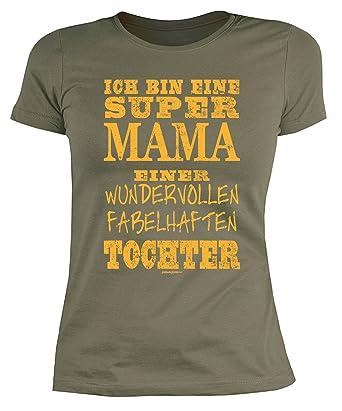 Mutter / Mama Sprüche Damenshirt - Girlie Shirt : ... super Mama ...  fabelhaften Tochter -- Damenshirt Geburtstag / Muttertag Farbe: khaki:  Amazon.de: ...