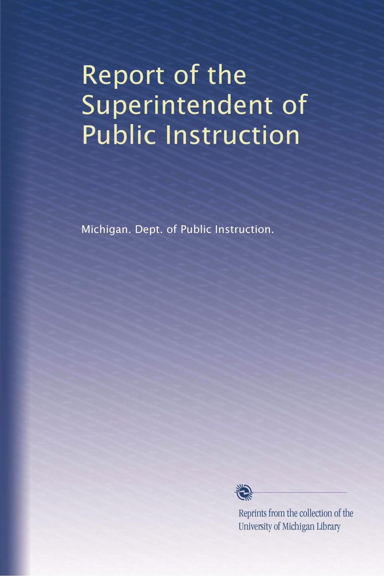 Download Report of the Superintendent of Public Instruction (Volume 24) PDF