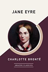 Jane Eyre (AmazonClassics Edition) (English Edition)
