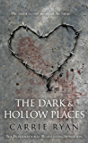 The Dark and Hollow Places (Forest of Hands & Teeth 3)