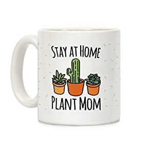 LookHUMAN Stay At Home Plant Mom White 11 Ounce Ceramic Coffee Mug