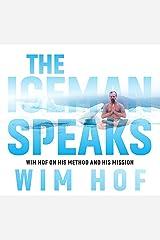 The Iceman Speaks: Wim Hof on His Method and His Mission Audio CD
