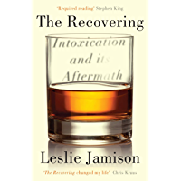 The Recovering: Intoxication and its Aftermath