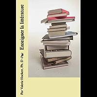 Enseigner la littérature (French Edition)