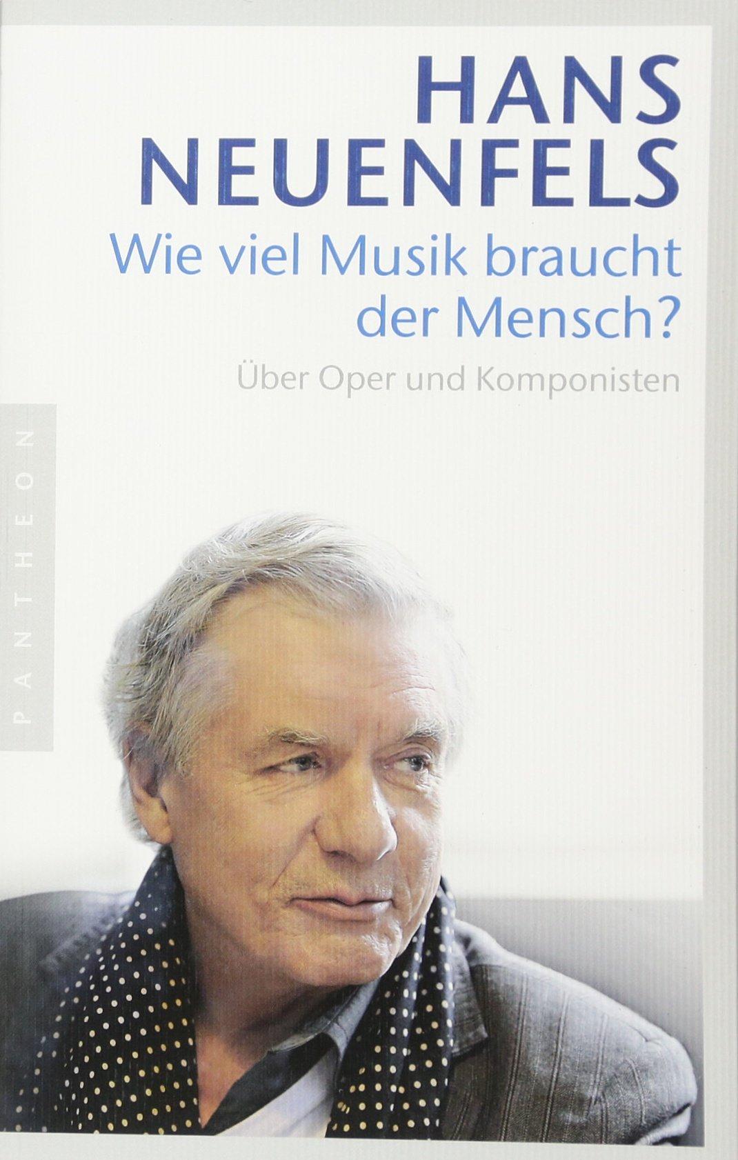 Wie viel Musik braucht der Mensch?: Über Oper und Komponisten