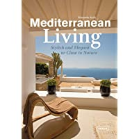 Mediterranean Living: Stylish and Elegant or Close to