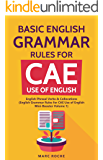 Basic English Grammar Rules for CAE Use of English: English Phrasal Verbs & Collocations. (English Grammar Rules for CAE Mini-Booster Volume 1): English ... Volume 1 Book) (English Edition)