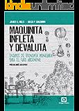 MAQUINITA, INFLETA Y DEVALUTA: ENSAYOS DE ECONOMÍA MONETARIA PARA EL CASO ARGENTINO (Spanish Edition)