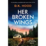 Her Broken Wings: A completely unputdownable serial killer thriller