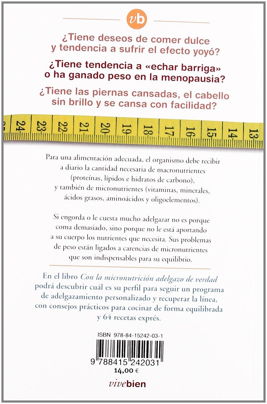 Con La Micronutricion Adelgazo De (Vivebien): Amazon.es: Lawrence Benedetti, Didier Chos, Zahara García González: Libros