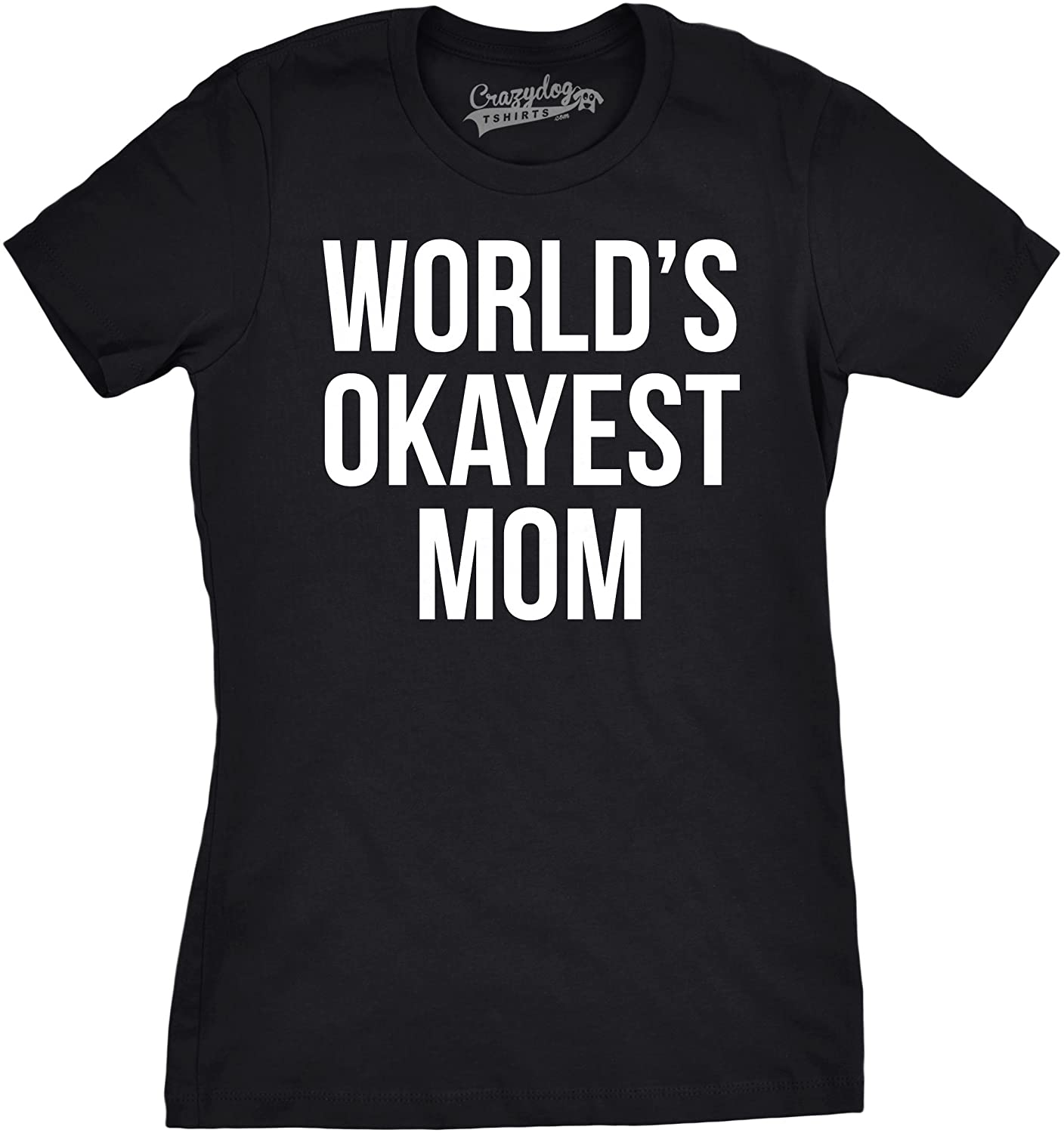 Amazon Worlds Okayest Mom T Shirt Funny Mothers Day Shirts