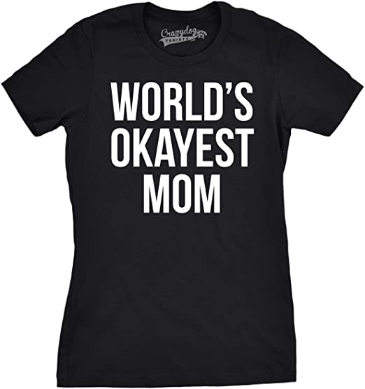 49fa932c Worlds Okayest Mom T Shirt Funny Mothers Day Shirts Gifts for Mommy (Black)  S