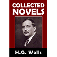 The Collected Novels of H.G. Wells: 33 Books in One Volume (Unexpurgated Edition) (Halcyon Classics)
