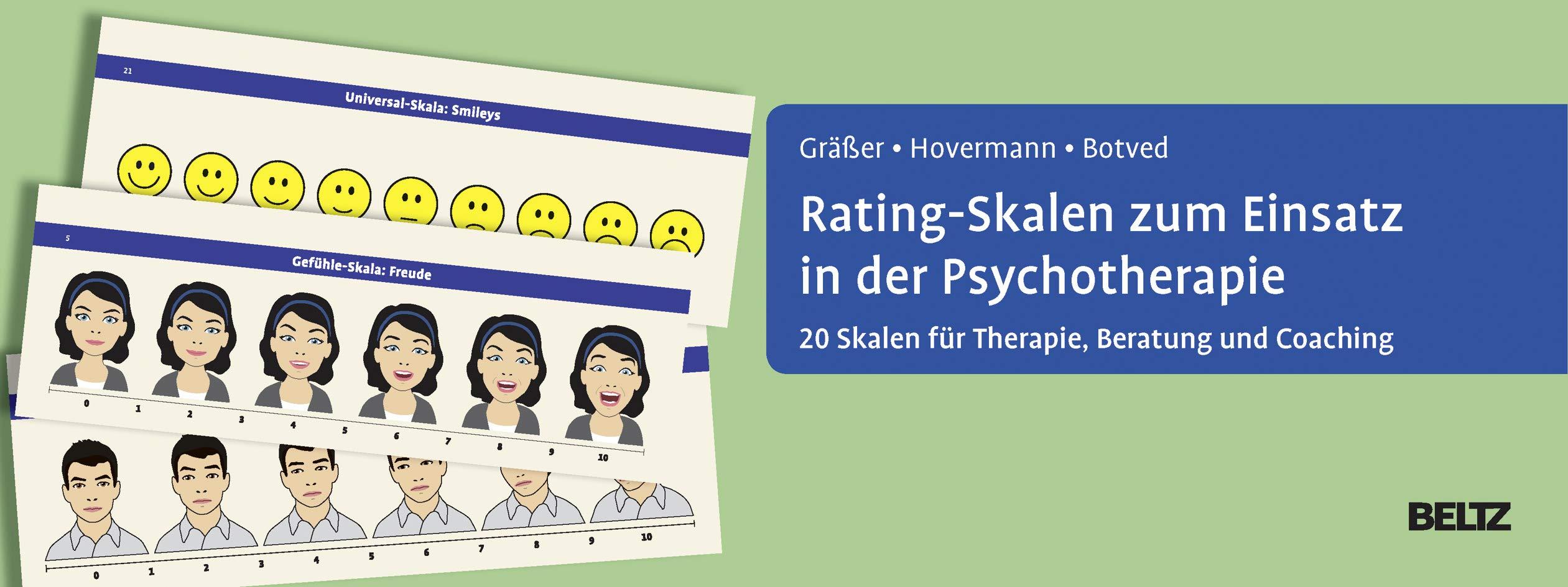 Rating-Skalen zum Einsatz in der Psychotherapie: 20 Skalen für Therapie, Beratung und Coaching