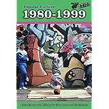Popular Culture: 1980-1999 (A History of Popular Culture)