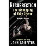 RESURRECTION: The Kidnapping of Abby Drover