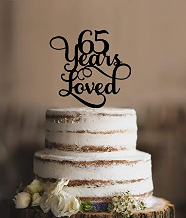 65 Years Loved Classy 65th Birthday Cake Topper Anniversary