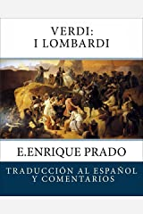 Verdi: I Lombardi: Traduccion al Espanol y Comentarios (Opera en Espanol) (Spanish Edition) Kindle Edition