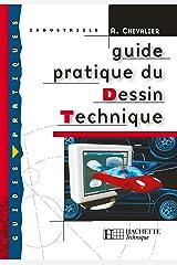 Guide pratique du dessin technique - Livre élève - Ed.2001 (Guides pratiques) (French Edition) Paperback