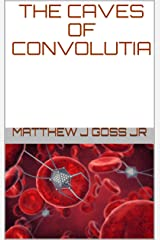The Caves of Convolutia Kindle Edition