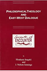 Philosophical Theology and East-West Dialogue. Paperback