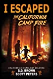 I Escaped The California Camp Fire: California's Deadliest Wildfire: Paradise, Butte County 2018