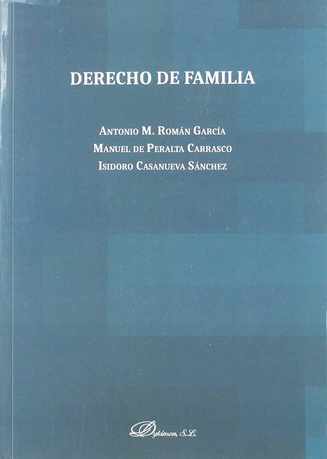 Derecho de Familia: Amazon.es: Román García, Antonio, de Peralta Carrasco, Manuel, Casanueva Sánchez, Isidoro: Libros