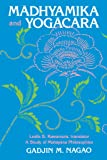 Madhyamika and Yogacara: A Study of Mahayana Philosophies (Suny Series in Buddhist Studies)