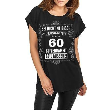 Frauen Und Damen Lässiges Shirt Sei Nicht Neidisch Bin 60 Amazonde