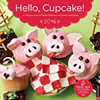 Hello, Cupcake! 2016 Wall Calendar: A Delicious Year of Playful Creations and Sweet Inspirations