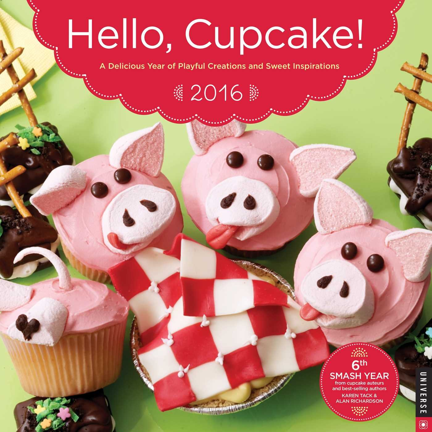 Hello Cupcake  2016 Wall Calendar  A Delicious Year Of Playful Creations And Sweet Inspirations