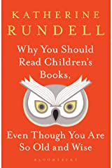 Why You Should Read Children's Books, Even Though You Are So Old and Wise Kindle Edition