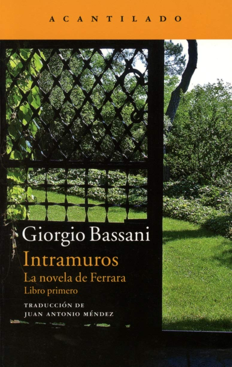 Intramuros: La novela de Ferrara Narrativa del Acantilado: Amazon.es: Bassani, Giorgio, Méndez Borra, Juan Antonio: Libros