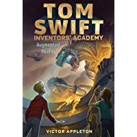 Augmented Reality (Tom Swift Inventors' Academy Book 6)