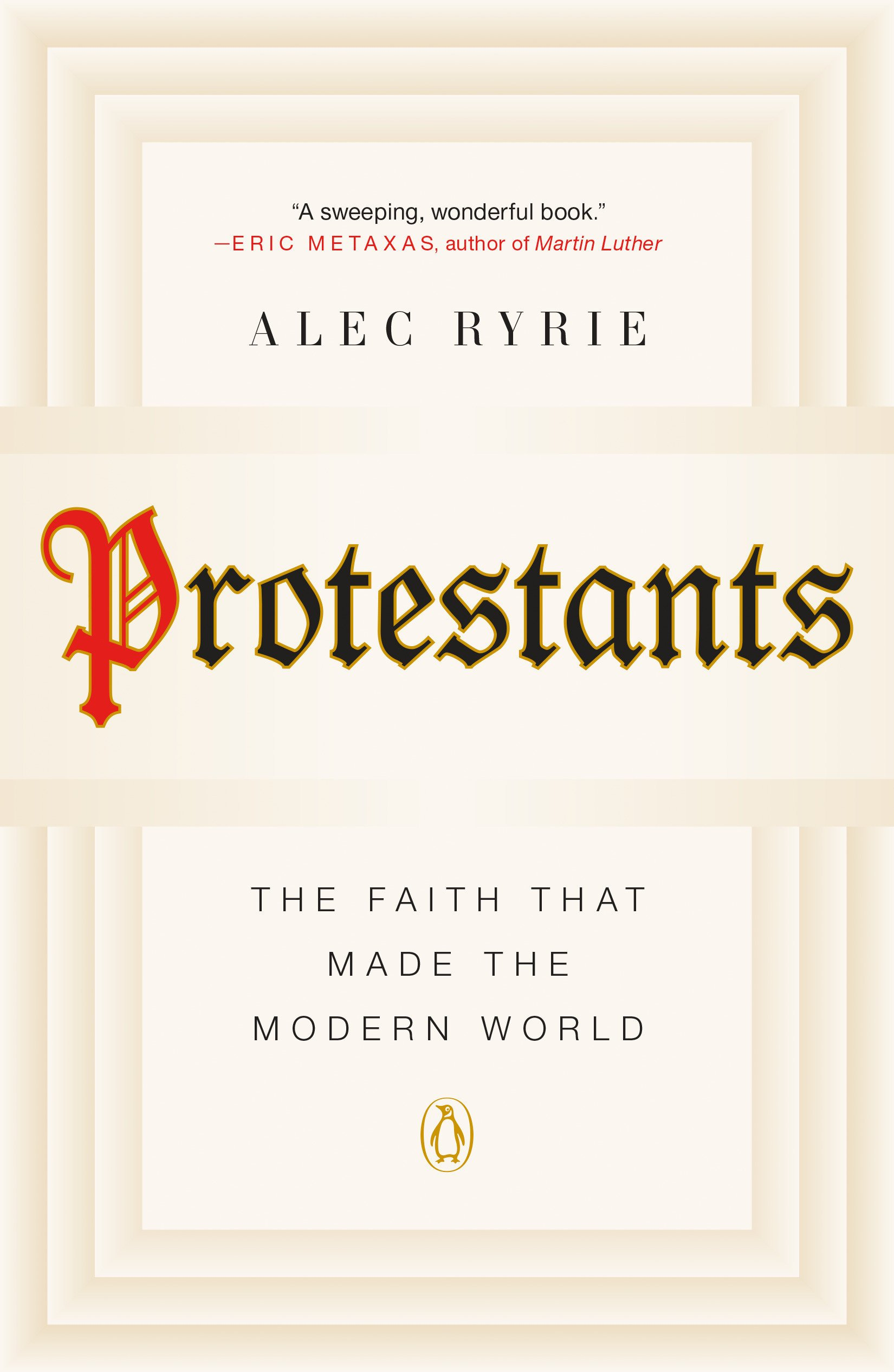 Download Protestants: The Faith That Made the Modern World pdf epub