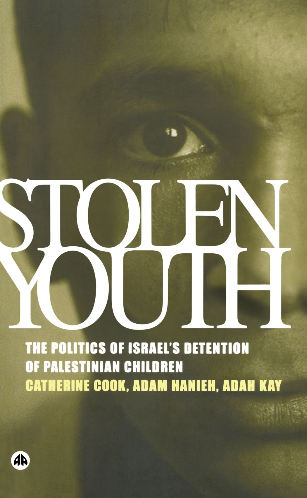 Read Online Stolen Youth: The Politics of Israel's Detention of Palestinian Children pdf epub