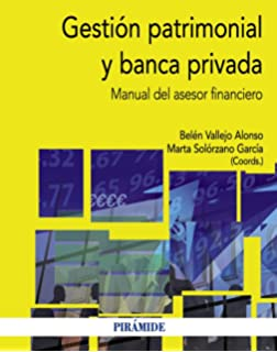 Gestión patrimonial y banca privada: Manual del asesor financiero (Economía Y Empresa)