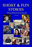 Short & Fun Stories: Vol.1 (Short & Fun Stories )