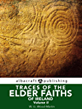 Traces of the elder faiths of Ireland: a folklore sketch: a handbook of Irish pre-Christian traditions Volume II (English Edition)