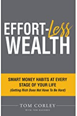 Effort-Less Wealth: Smart Money Habits At Every Stage of Your Life Kindle Edition